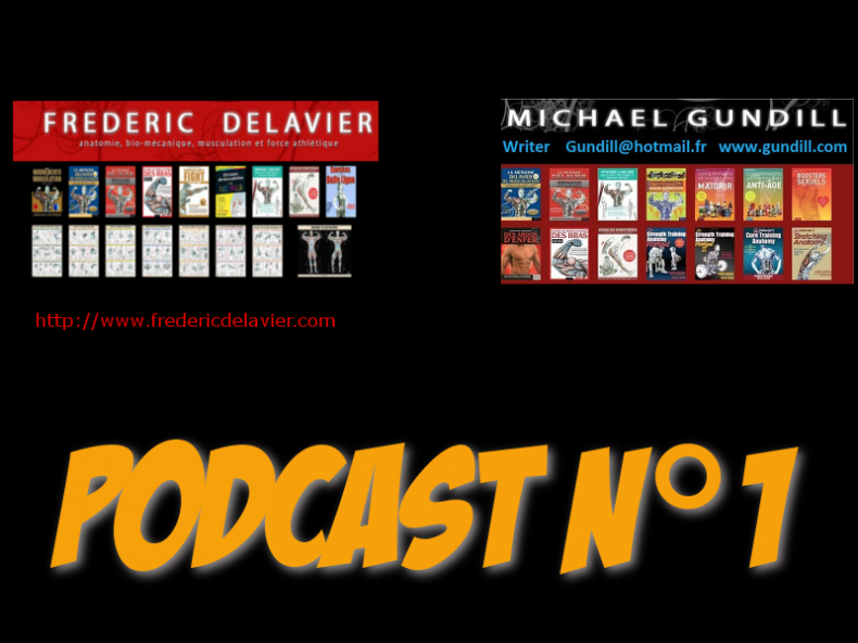 Podcast N°1 Part 1 : Frederic Delavier & Michael Gundill