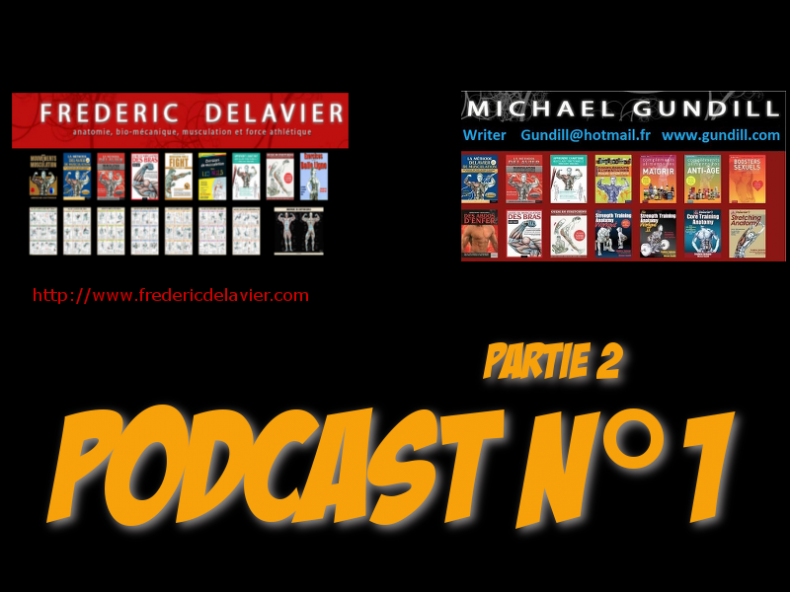 Podcast N°1 part 2 : Frederic Delavier & Michael Gundill