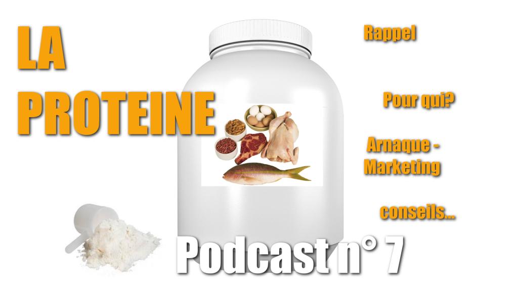 Podcast n° 7 : Les Protéines : Pour qui? Arnaques – pièges du marketing