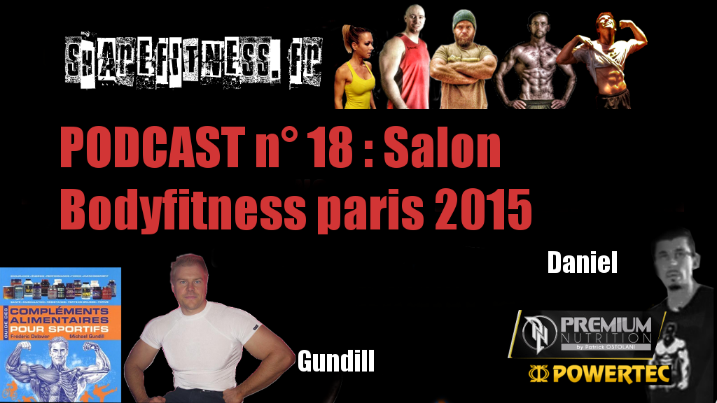 Podcast n°18 : Salon Bodyfitness 2015- FIBO- Tibo In Shape- Lafay