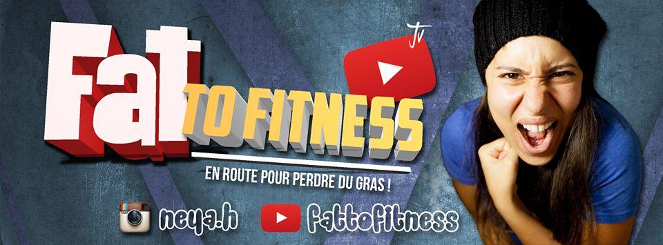 Découverte Chaine Youtube : FatToFitness de Neya