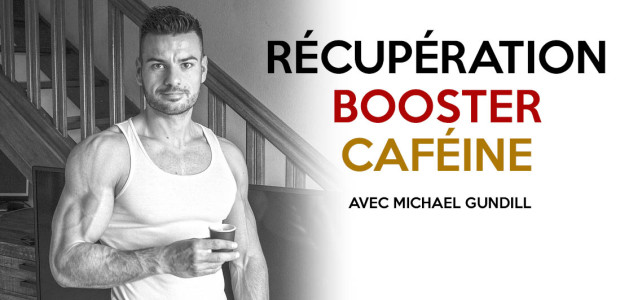 Podcast Fitnessmith avec Michael Gundill : Récupération, Booster, caféine et musculation