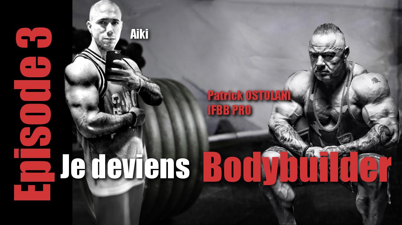 """Je deviens Bodybuilder : Episode 3 """" Le coach et son élève """" – Bilan – Futur"""
