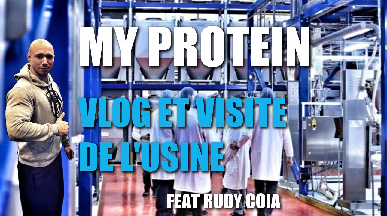 Myprotein : VLOG ft Rudy COIA et visite de l'usine , Version longue