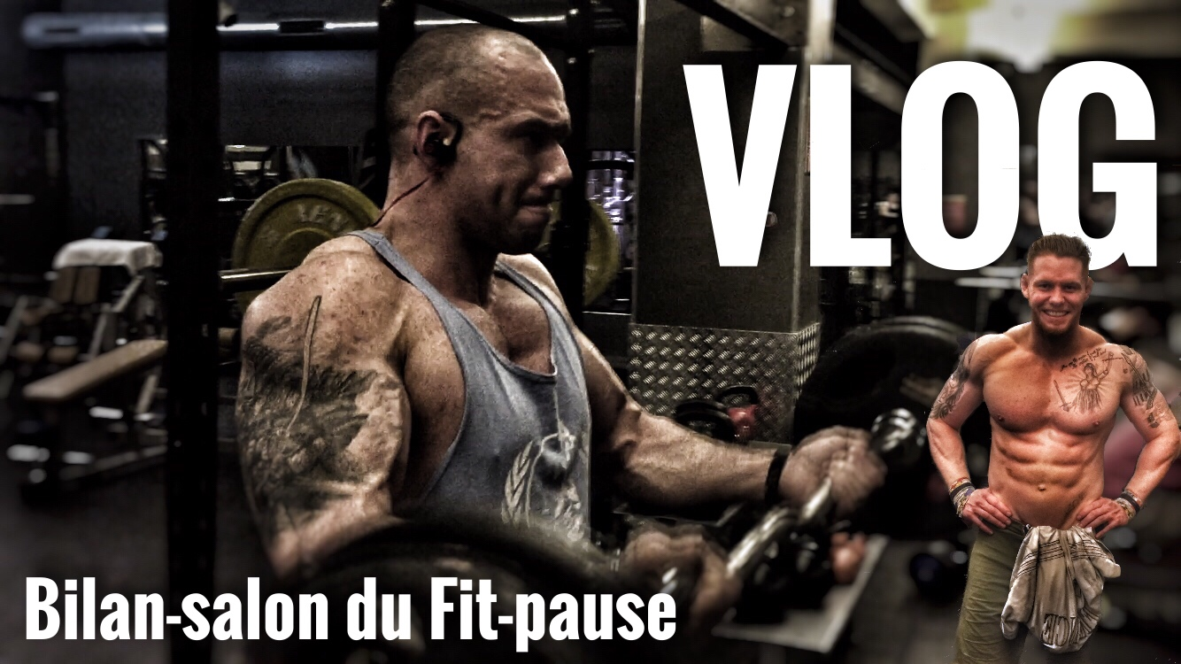 Vlog : bilan training- evolution- salon du fitness parisien