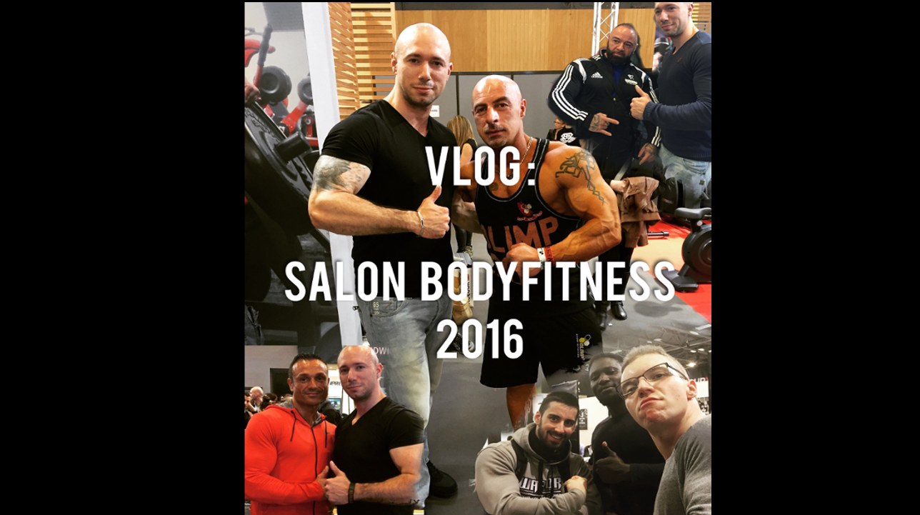 Vlog : Salon du Bodyfitness PARIS 2016 – rencontres- avis