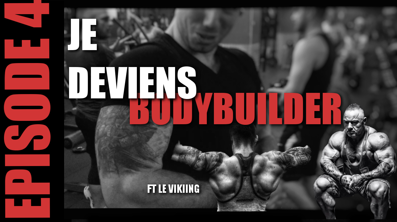 """Je deviens Bodybuilder : épisode 4 """" Bilan – Pépins – Training – Prise de masse """" Feat le Vikiiing"""