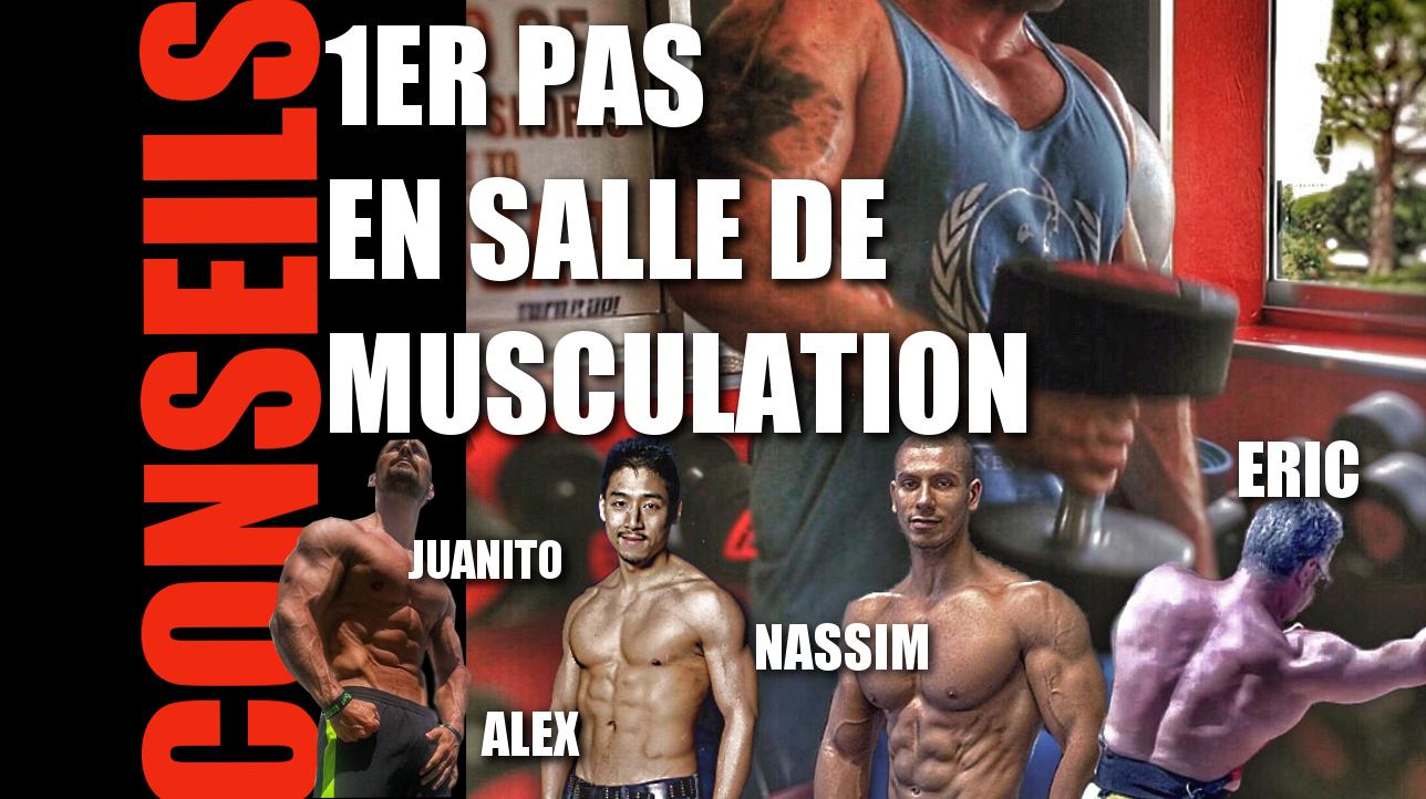 DEBUTANT EN SALLE DE MUSCULATION : CONSEILS PAR JUANITO , NASSIM SAHILI, ERIC R. ET ALEX