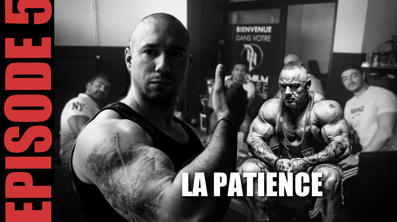 """Je deviens Bodybuilder : épisode 5 """"La patience : Gonfler vite ou lentement?"""