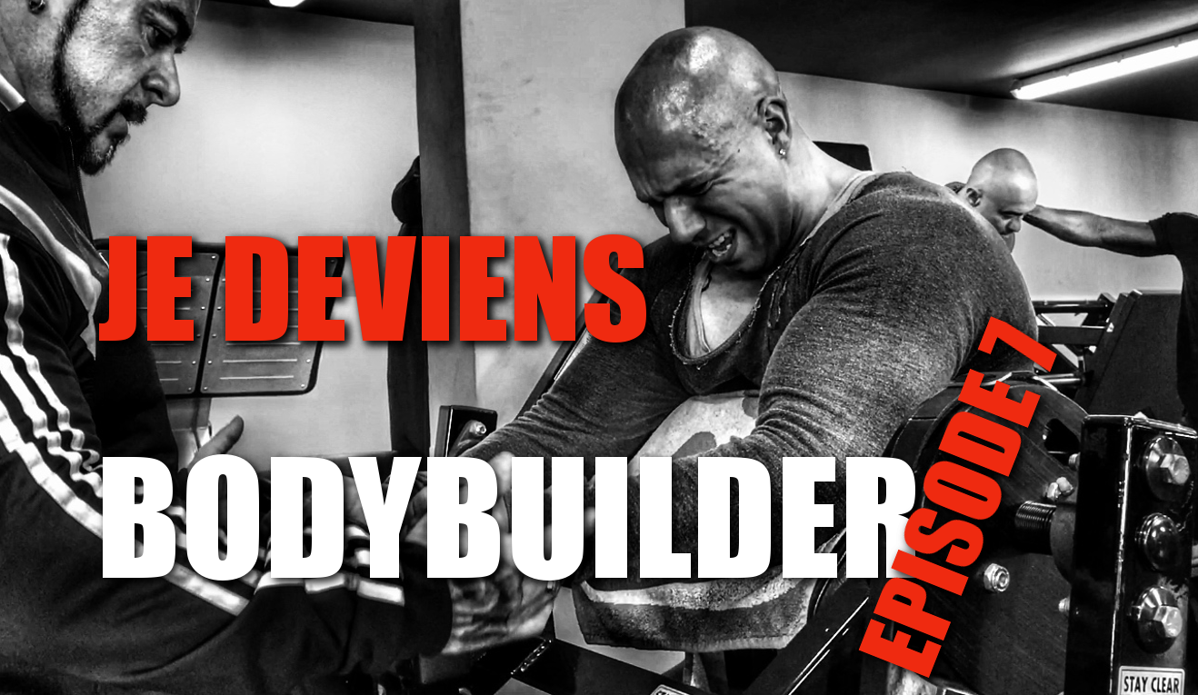 Je deviens Bodybuilder épisode 7 : Training