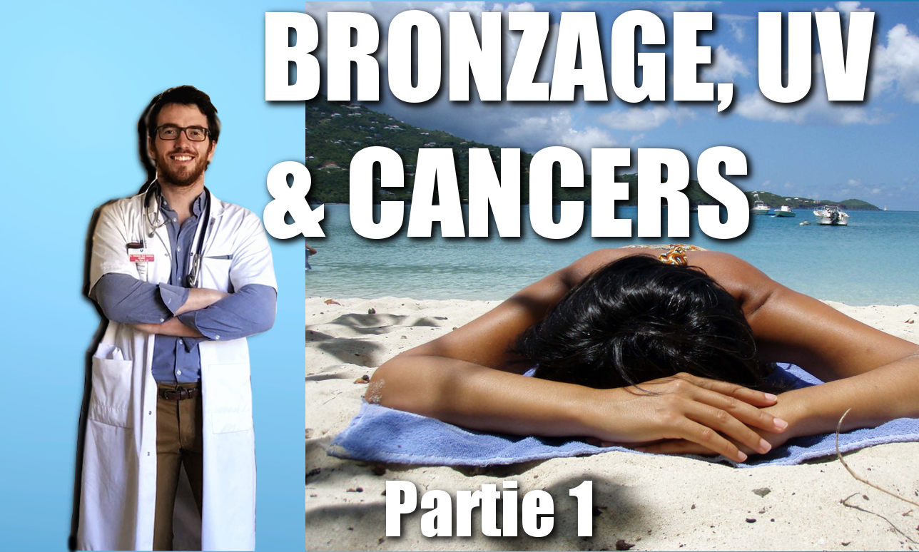 Chronique du Doc #6: BRONZAGE, UV et CANCERS(1/2)