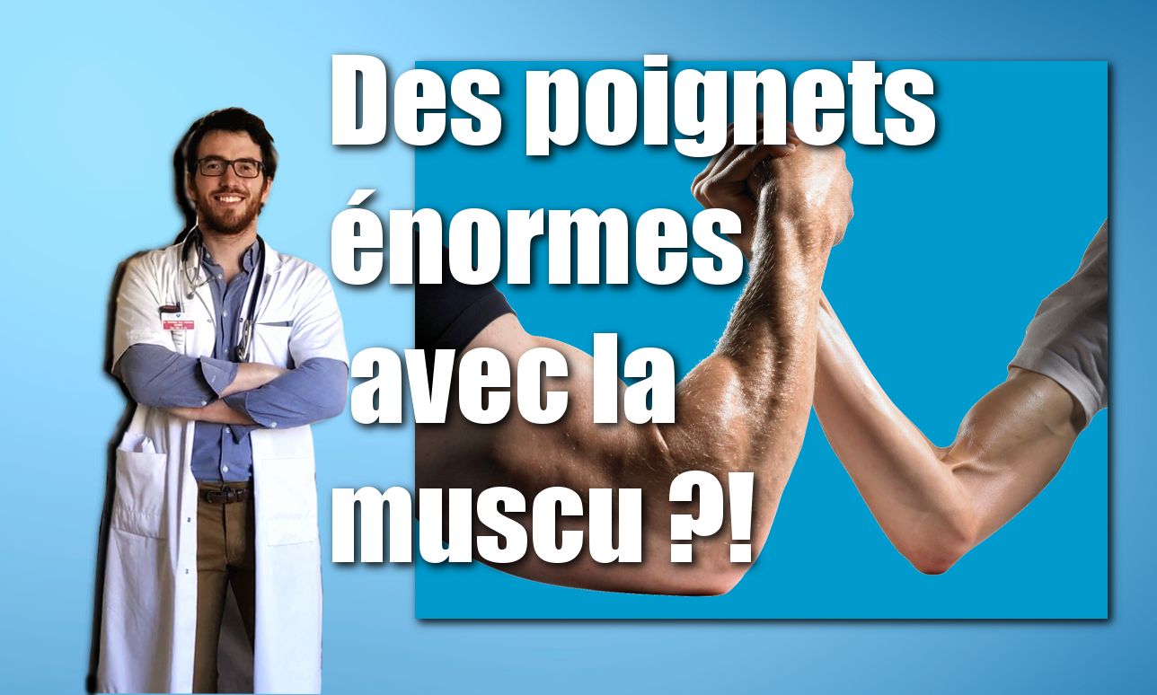 CHRONIQUE DU DOC' #12: COMMENT Se MUSCLER les POIGNETS?