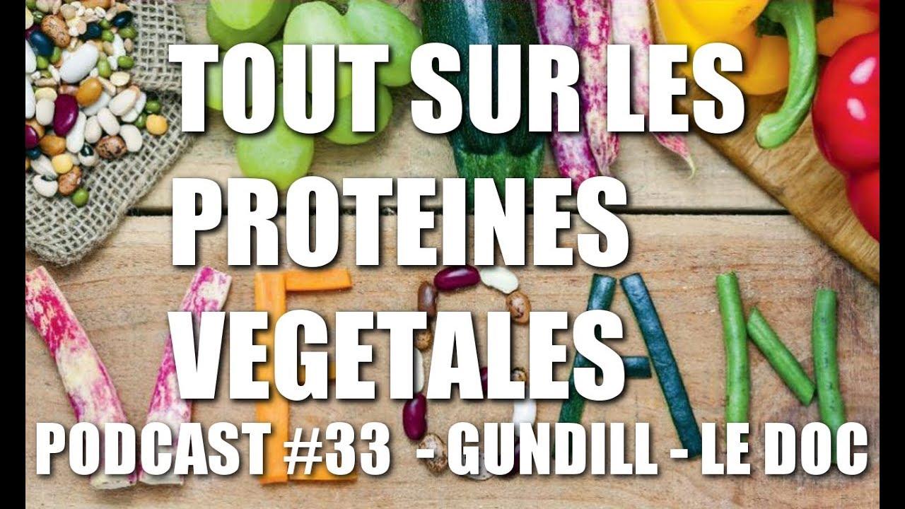 PODCAST #33 : TOUT SUR LES PROTEINES VEGETALES ( historique – problématiques …) GUNDILL- Le DOC