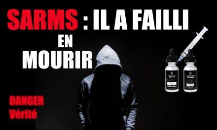 SARMS : IL A FAILLI EN MOURIR ! Témoignage.