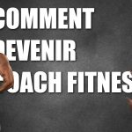 PODCAST : Comment Devenir Coach Fitness   RobTransformer