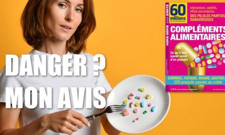 60 Millions de consommateurs met en garde contre les compléments alimentaires : Enquete et avis